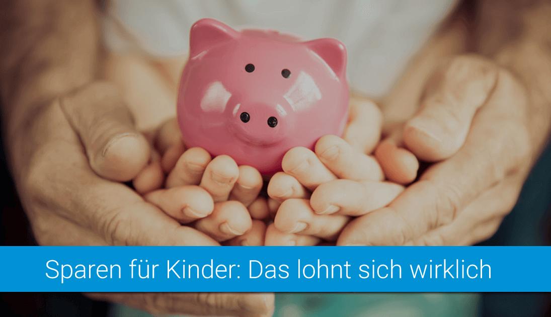 9e4a77444b5630 ᐅ Geldanlage   Sparen für Kinder 2019  Das lohnt sich wirklich